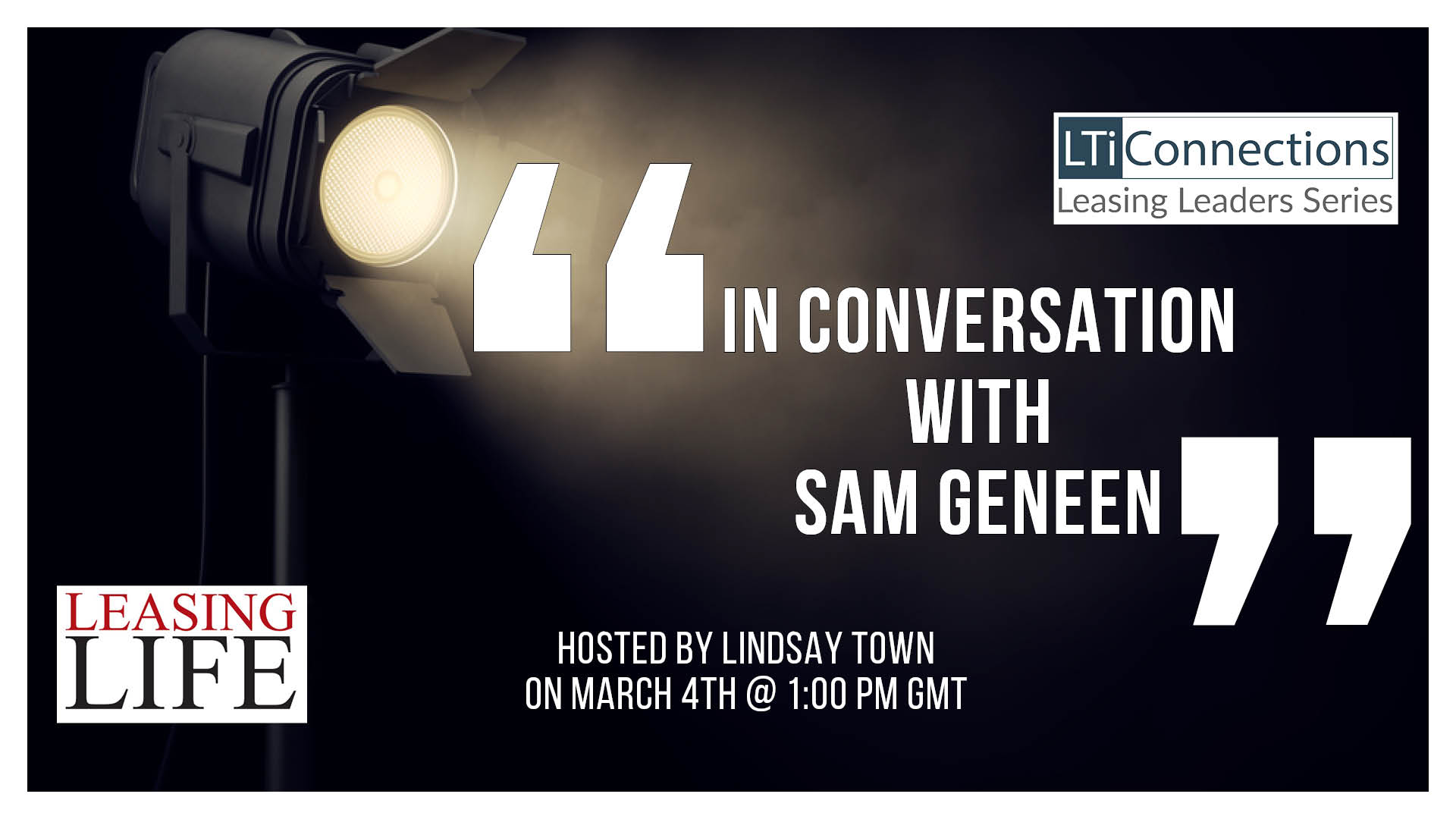 Interview with Sam Geneen to open LTi's Leasing Leaders Series